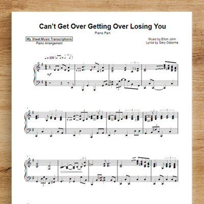 Can't Get Over Getting Over Losing You [piano part] - Elton John